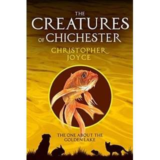 The Creatures of Chichester. The one about the golden lake